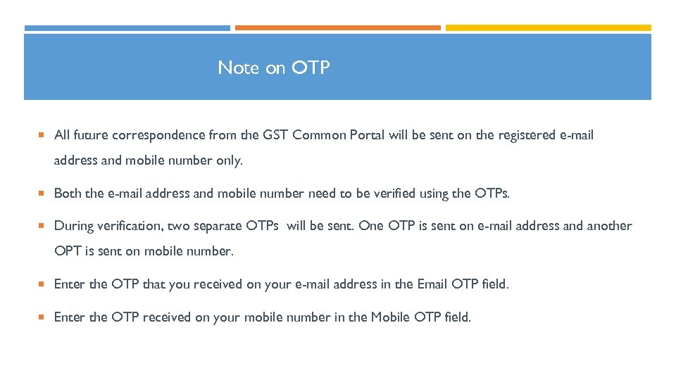 Note on OTP All future correspondence from the GST Common Portal will be sent