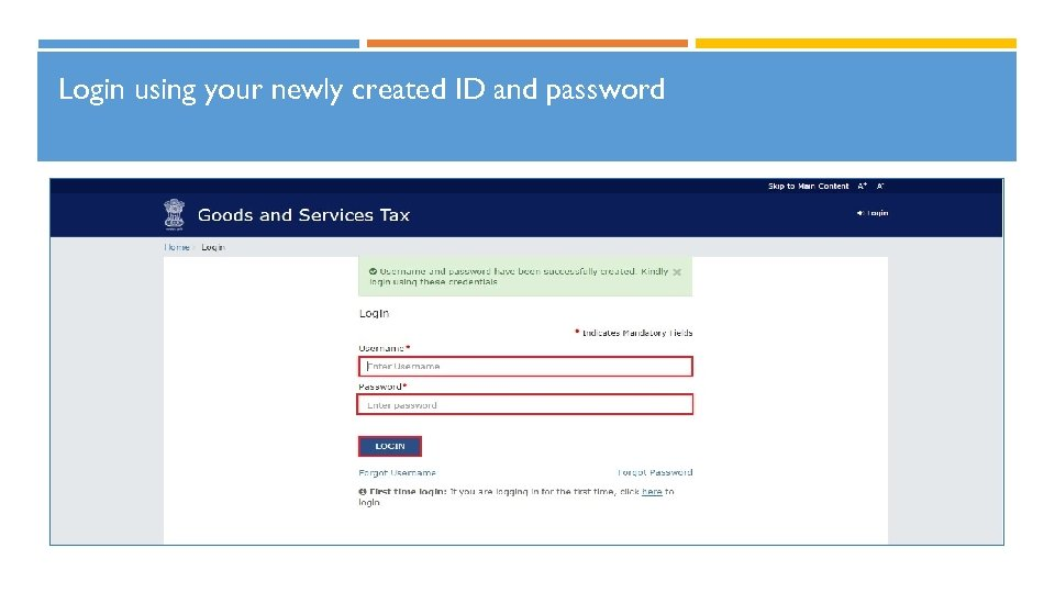 Login using your newly created ID and password 29
