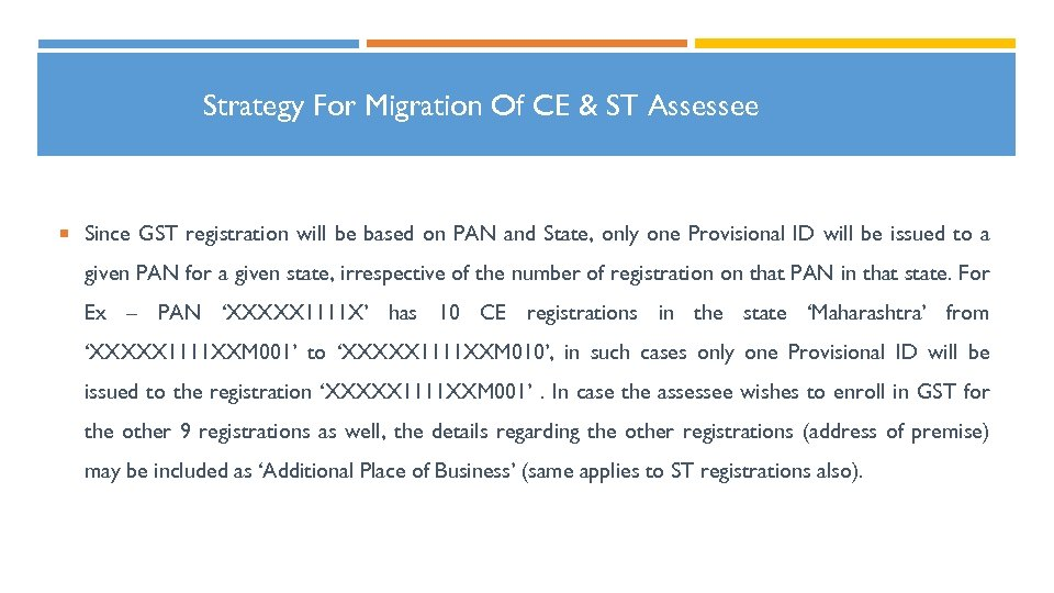 Strategy For Migration Of CE & ST Assessee Since GST registration will be based