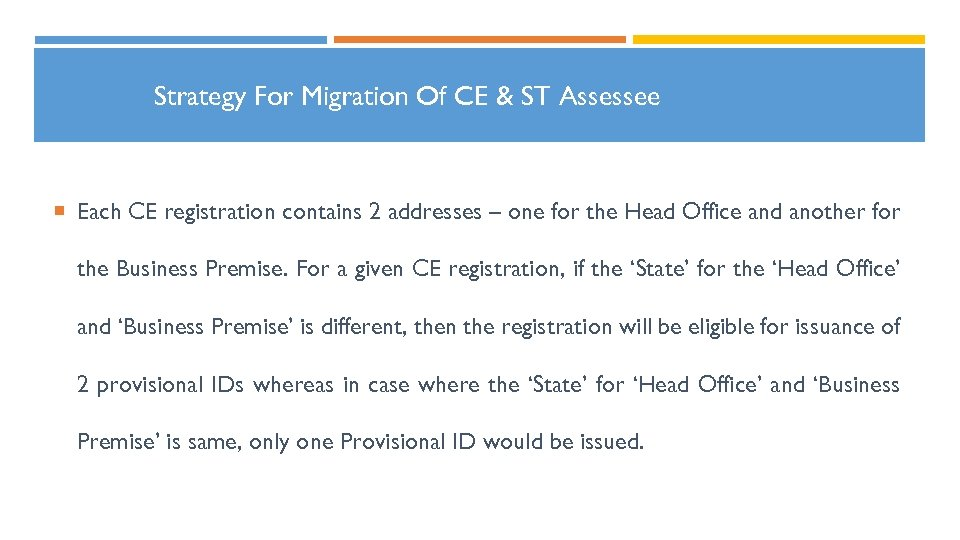 Strategy For Migration Of CE & ST Assessee Each CE registration contains 2 addresses