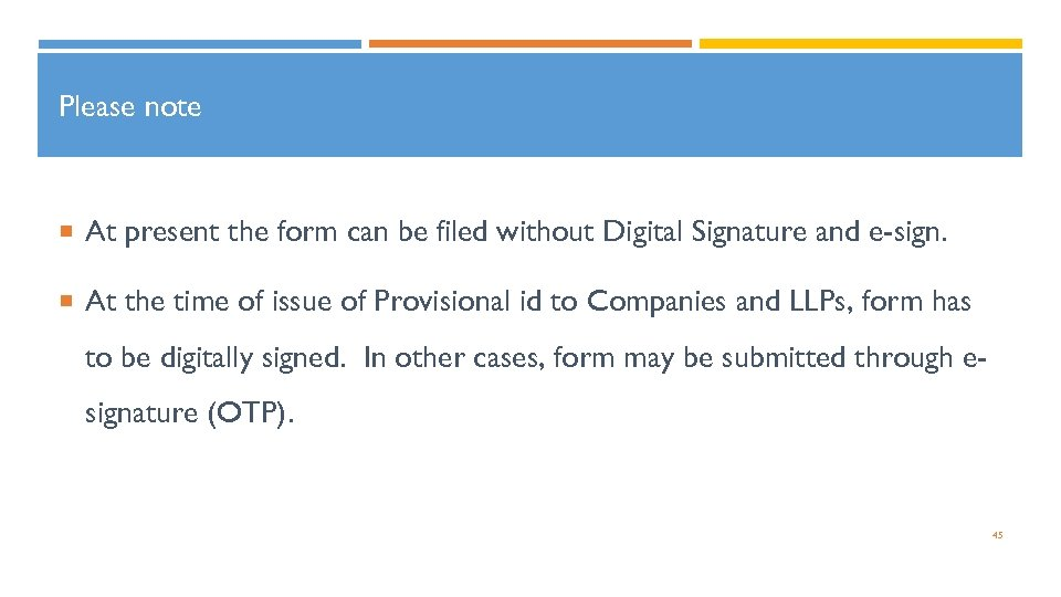Please note At present the form can be filed without Digital Signature and e-sign.