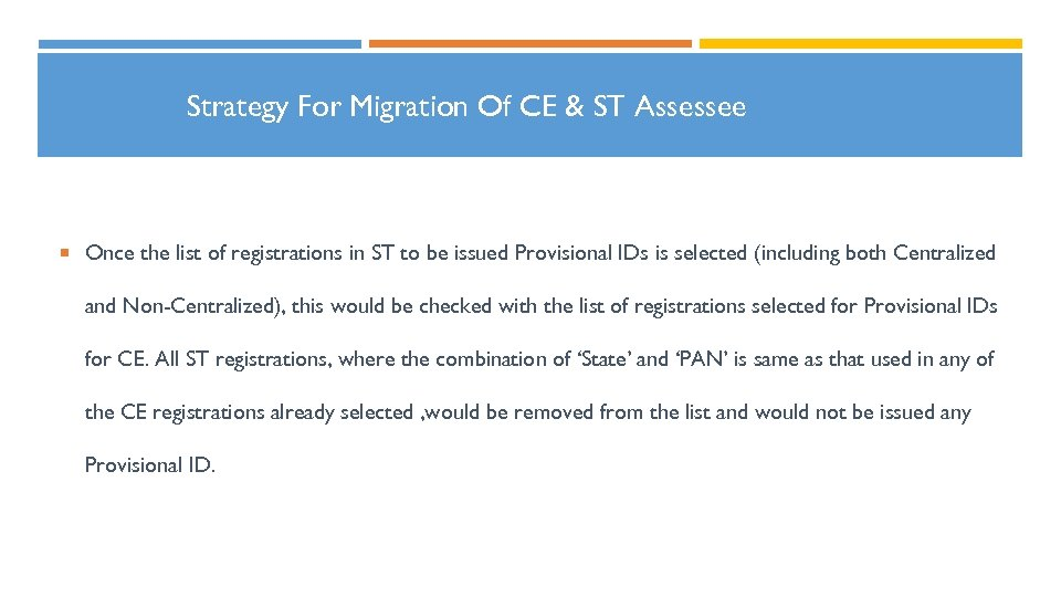 Strategy For Migration Of CE & ST Assessee Once the list of registrations in