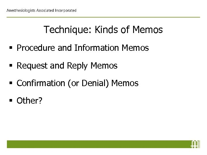 Technique: Kinds of Memos § Procedure and Information Memos § Request and Reply Memos