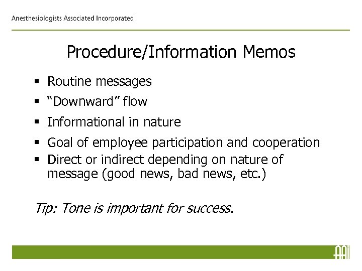 "Procedure/Information Memos § Routine messages § ""Downward"" flow § Informational in nature § Goal"