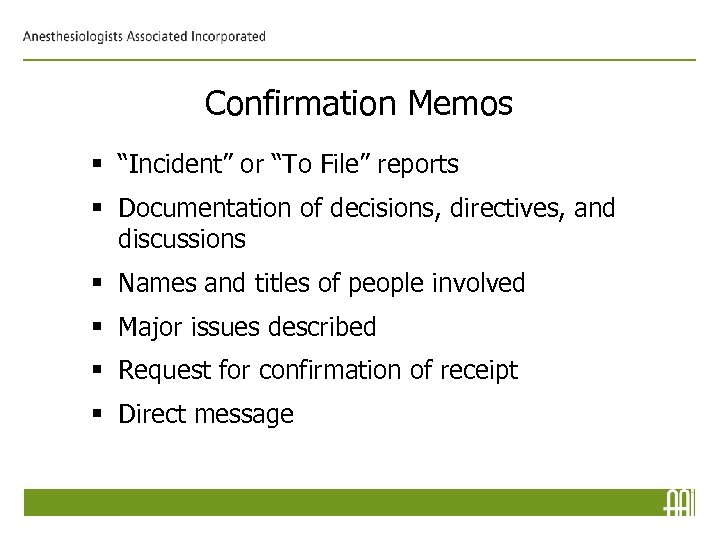 "Confirmation Memos § ""Incident"" or ""To File"" reports § Documentation of decisions, directives, and"