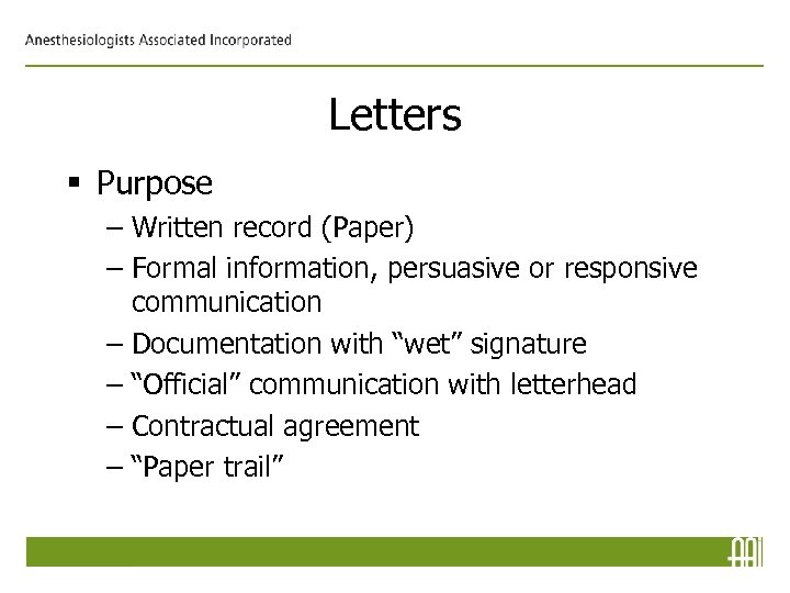 Letters § Purpose – Written record (Paper) – Formal information, persuasive or responsive communication