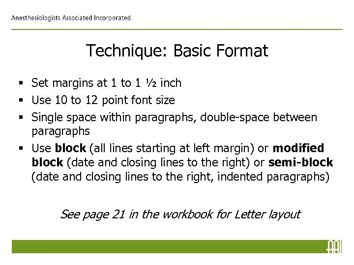 Technique: Basic Format § Set margins at 1 to 1 ½ inch § Use