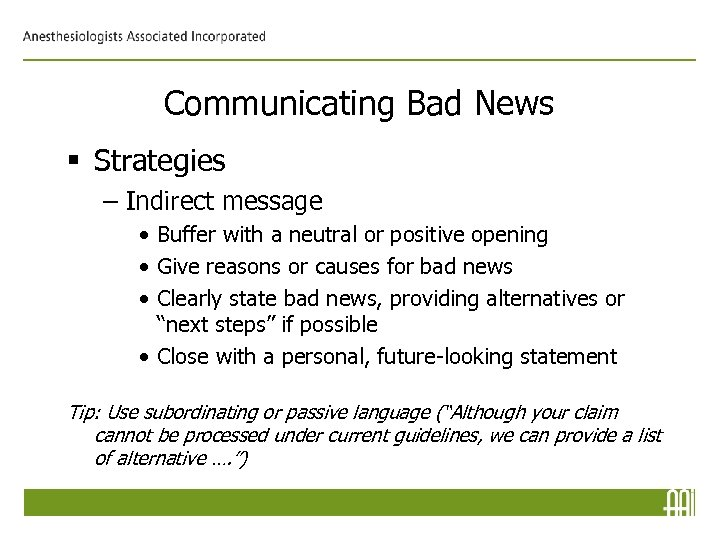 Communicating Bad News § Strategies – Indirect message • Buffer with a neutral or