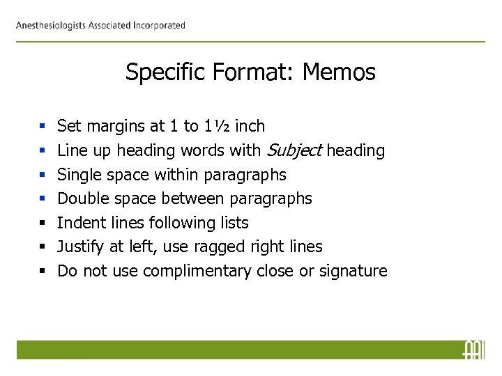 Specific Format: Memos § § § § Set margins at 1 to 1½ inch