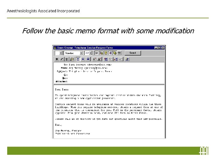 Follow the basic memo format with some modification