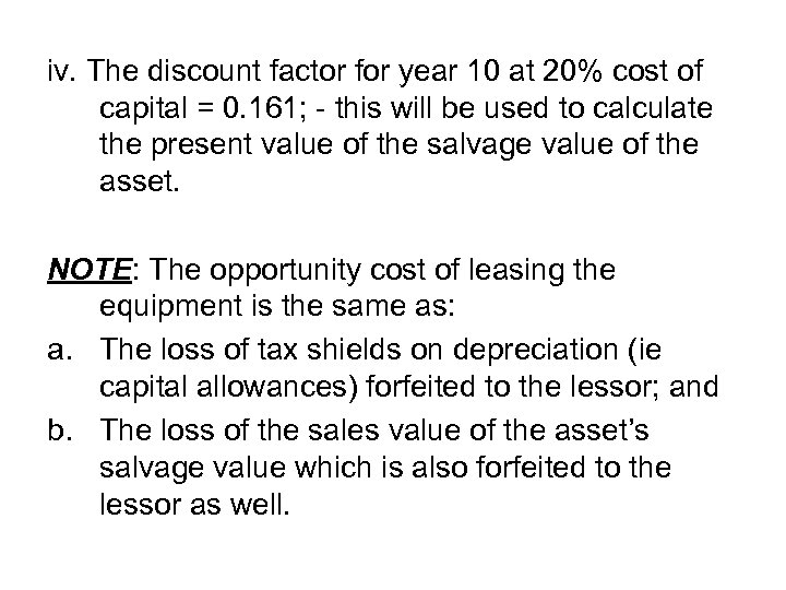iv. The discount factor for year 10 at 20% cost of capital = 0.