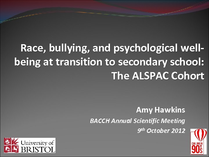 Race, bullying, and psychological wellbeing at transition to secondary school: The ALSPAC Cohort Amy