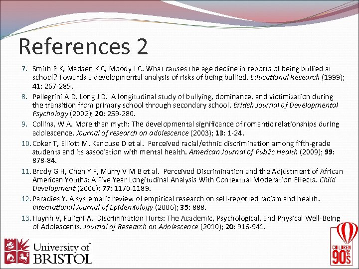 References 2 7. Smith P K, Madsen K C, Moody J C. What causes