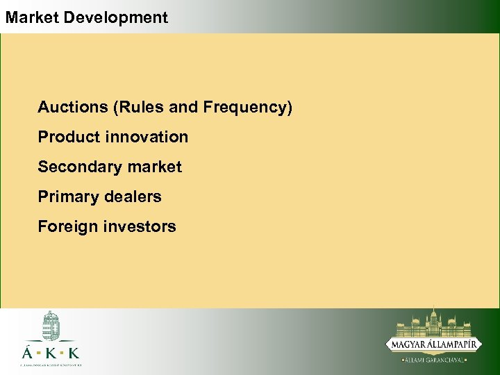 Market Development Auctions (Rules and Frequency) Product innovation Secondary market Primary dealers Foreign investors