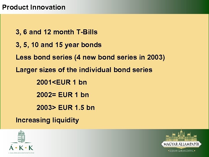 Product Innovation 3, 6 and 12 month T-Bills 3, 5, 10 and 15 year