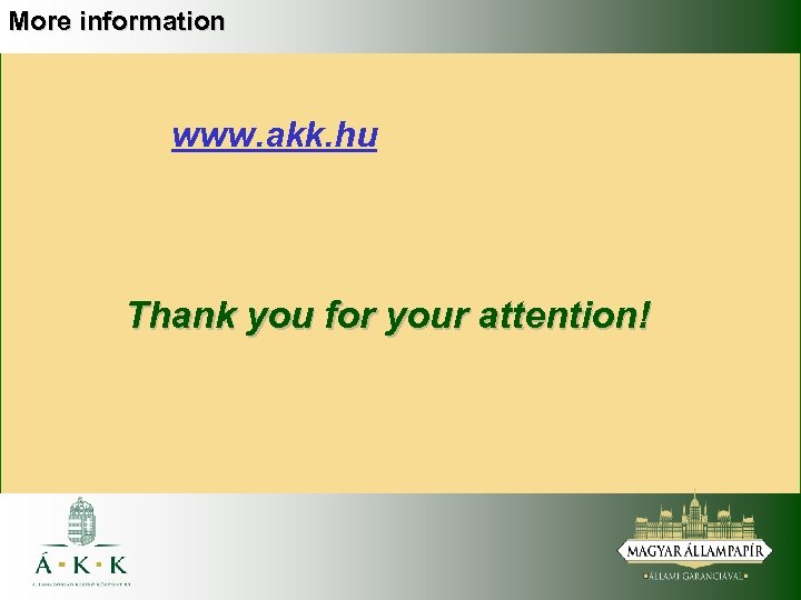 More information www. akk. hu Thank you for your attention!