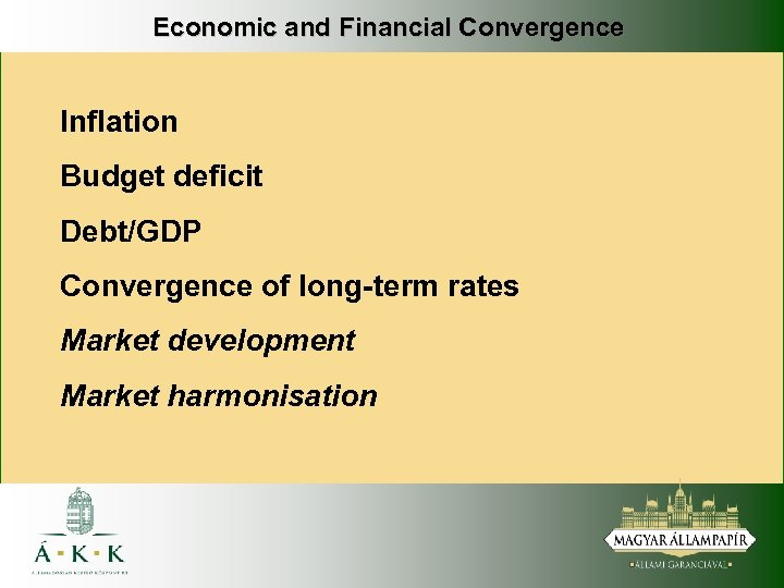 Economic and Financial Convergence Inflation Budget deficit Debt/GDP Convergence of long-term rates Market development