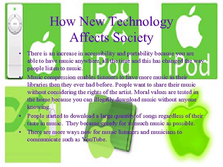 How New Technology Affects Society • There is an increase in accessibility and portability