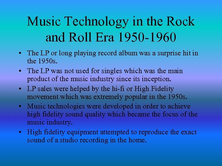 Music Technology in the Rock and Roll Era 1950 -1960 • The LP or