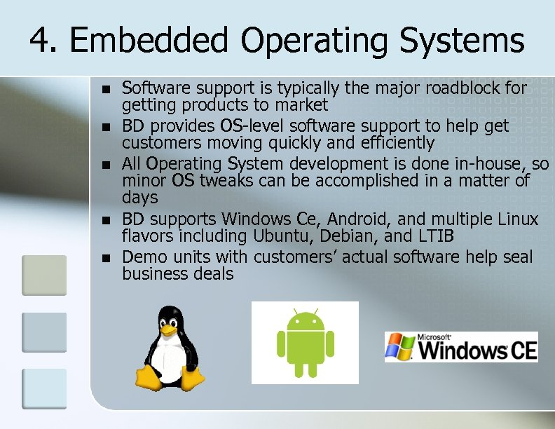 4. Embedded Operating Systems Software support is typically the major roadblock for getting products