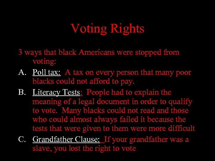 Voting Rights 3 ways that black Americans were stopped from voting: A. Poll tax:
