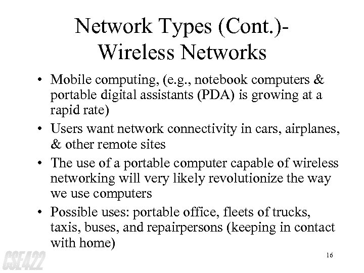 Network Types (Cont. )Wireless Networks • Mobile computing, (e. g. , notebook computers &
