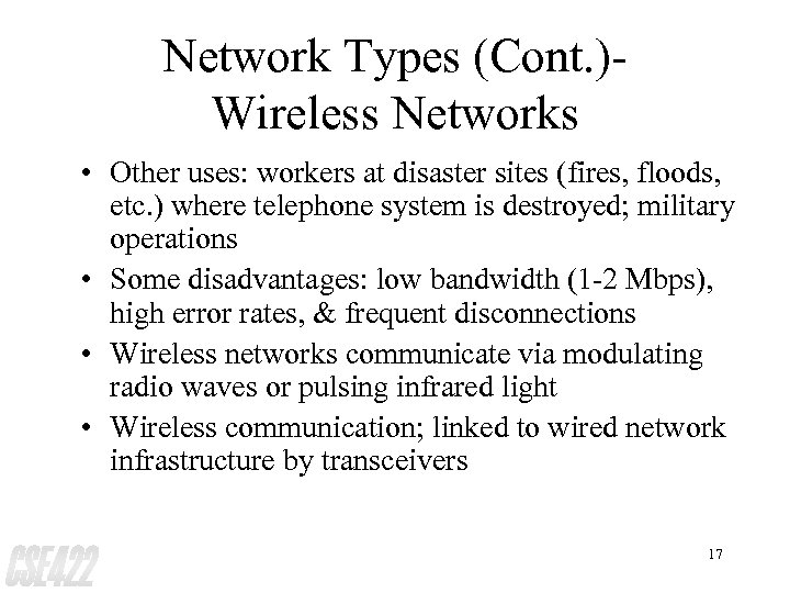Network Types (Cont. )Wireless Networks • Other uses: workers at disaster sites (fires, floods,