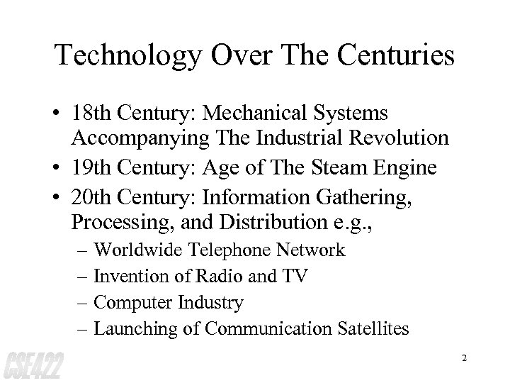 Technology Over The Centuries • 18 th Century: Mechanical Systems Accompanying The Industrial Revolution