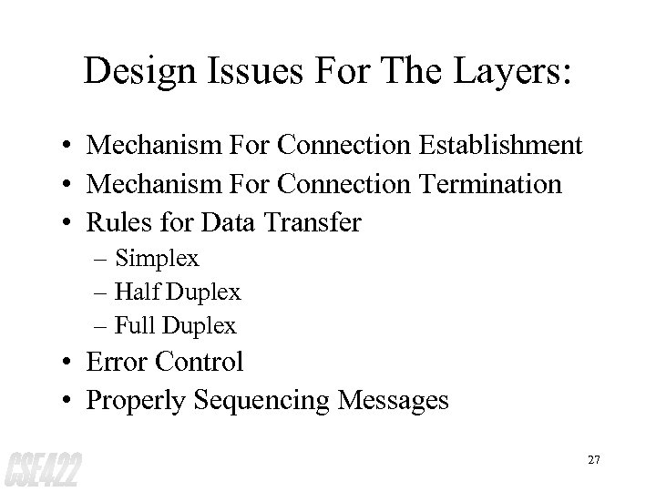 Design Issues For The Layers: • Mechanism For Connection Establishment • Mechanism For Connection