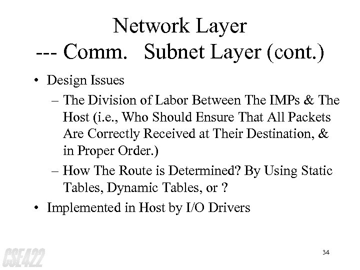 Network Layer --- Comm. Subnet Layer (cont. ) • Design Issues – The Division