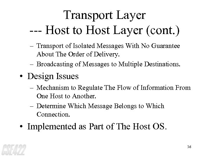 Transport Layer --- Host to Host Layer (cont. ) – Transport of Isolated Messages