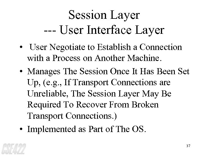 Session Layer --- User Interface Layer • User Negotiate to Establish a Connection with