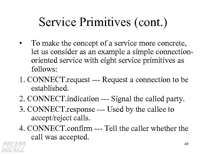 Service Primitives (cont. ) • To make the concept of a service more concrete,
