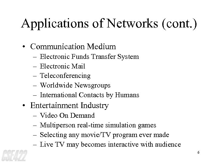 Applications of Networks (cont. ) • Communication Medium – – – Electronic Funds Transfer