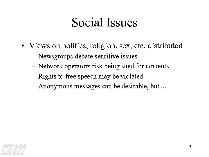 Social Issues • Views on politics, religion, sex, etc. distributed – – Newsgroups debate