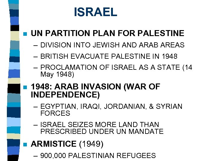 ISRAEL n UN PARTITION PLAN FOR PALESTINE – DIVISION INTO JEWISH AND ARAB AREAS