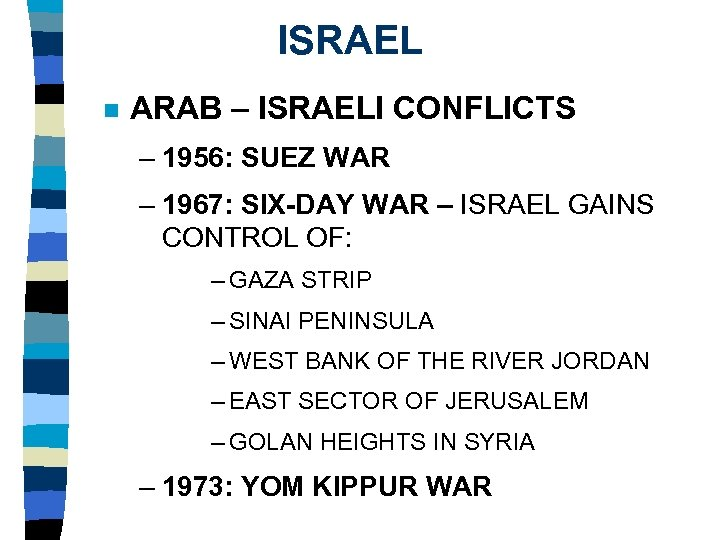 ISRAEL n ARAB – ISRAELI CONFLICTS – 1956: SUEZ WAR – 1967: SIX-DAY WAR