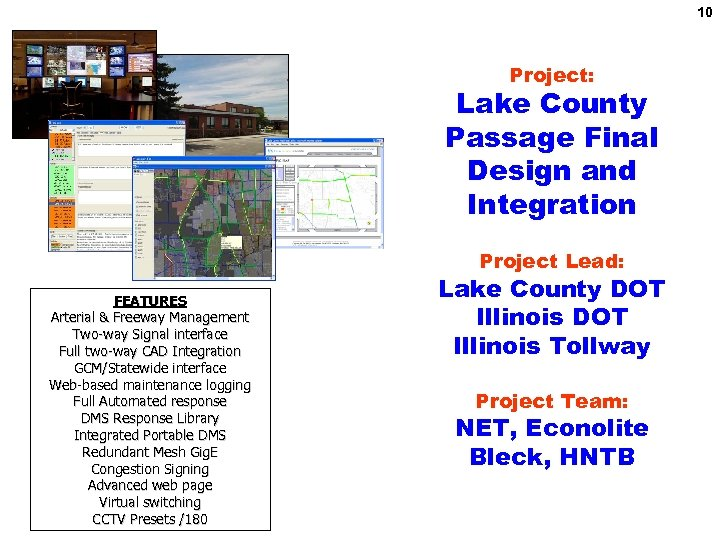10 Project: Lake County Passage Final Design and Integration Project Lead: FEATURES Arterial &