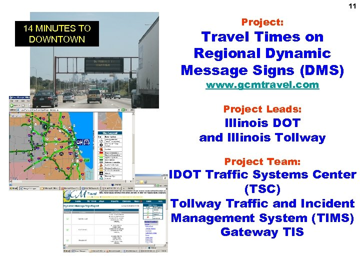 11 14 MINUTES TO DOWNTOWN Project: Travel Times on Regional Dynamic Message Signs (DMS)