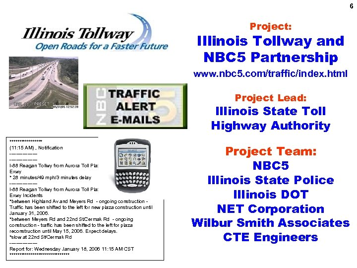 6 Project: Illinois Tollway and NBC 5 Partnership www. nbc 5. com/traffic/index. html Project