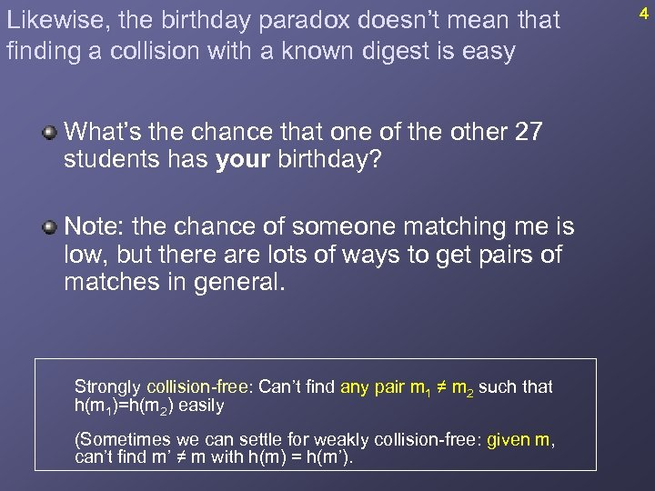 Likewise, the birthday paradox doesn't mean that finding a collision with a known digest