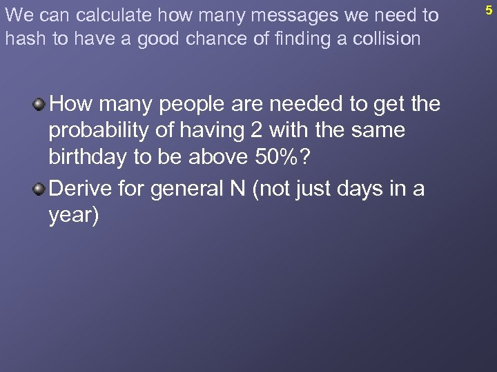 We can calculate how many messages we need to hash to have a good