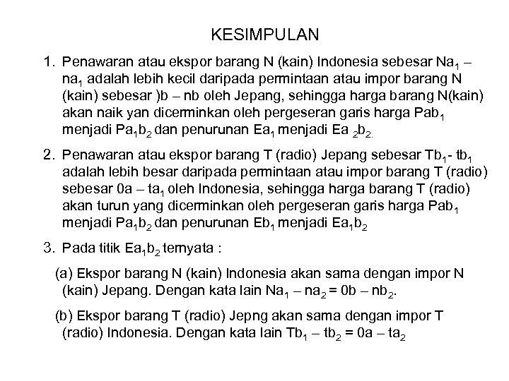 KESIMPULAN 1. Penawaran atau ekspor barang N (kain) Indonesia sebesar Na 1 – na