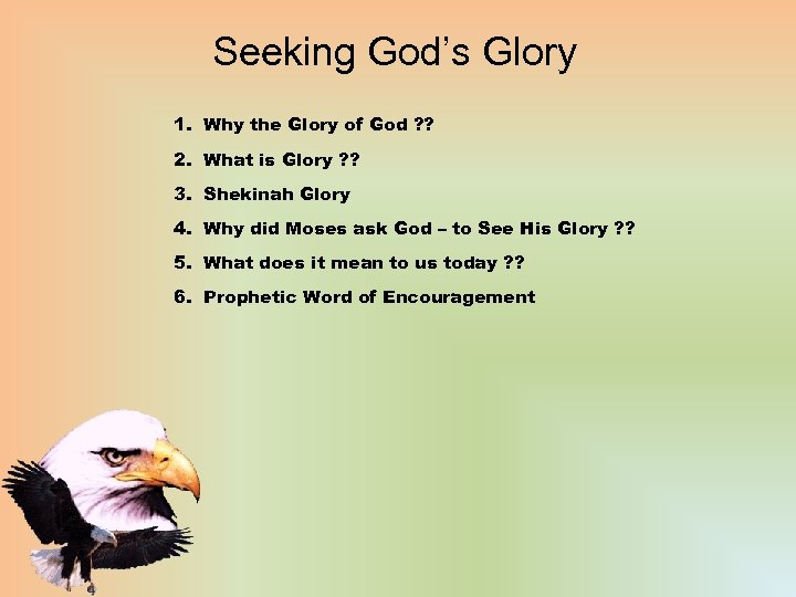 Seeking God's Glory 1. Why the Glory of God ? ? 2. What is
