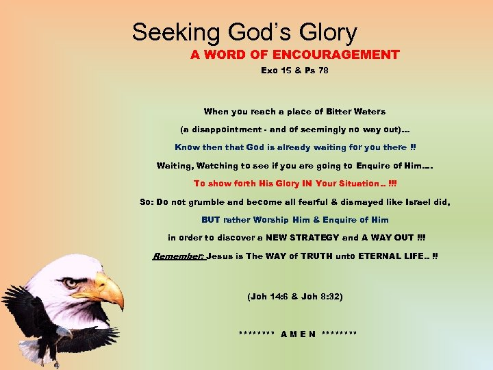 Seeking God's Glory A WORD OF ENCOURAGEMENT Exo 15 & Ps 78 When you