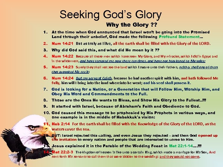 Seeking God's Glory Why the Glory ? ? 1. At the time when God