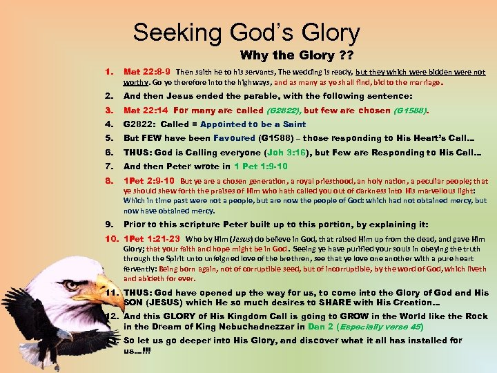 Seeking God's Glory Why the Glory ? ? 1. Mat 22: 8 -9 Then
