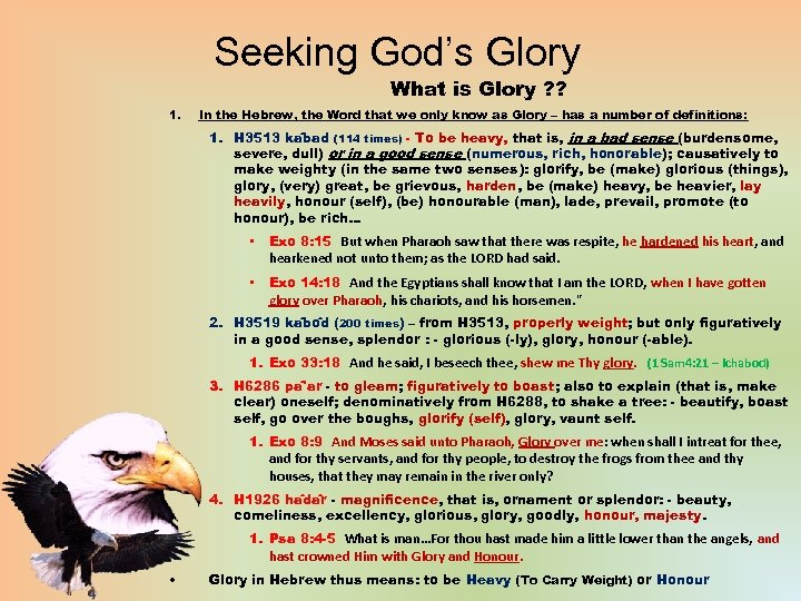 Seeking God's Glory What is Glory ? ? 1. In the Hebrew, the Word