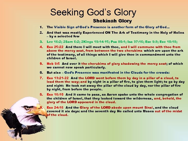 Seeking God's Glory Shekinah Glory 1. The Visible Sign of God's Presence is another