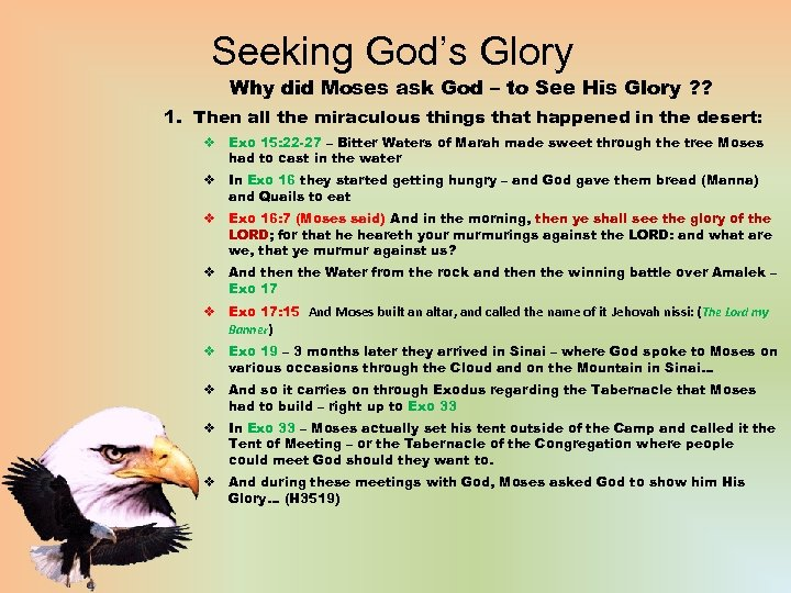 Seeking God's Glory Why did Moses ask God – to See His Glory ?